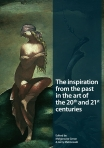 T. 4. The inspiration from the past in the art of the 20th and 21st centuries, Małgorzata Geron & Jerzy Malinowski (eds.)